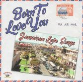Various - Born To Love You: Jamaican Love Songs (Kingston Sounds) LP